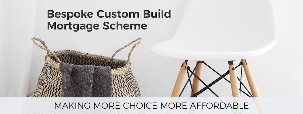 Bespoke Custom Build Mortgage Scheme